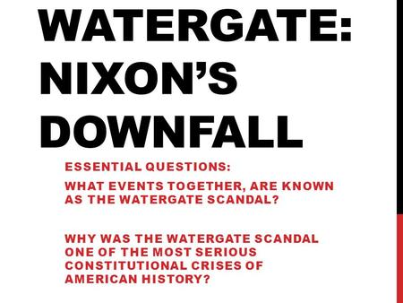 32.2 Watergate: Nixon's Downfall