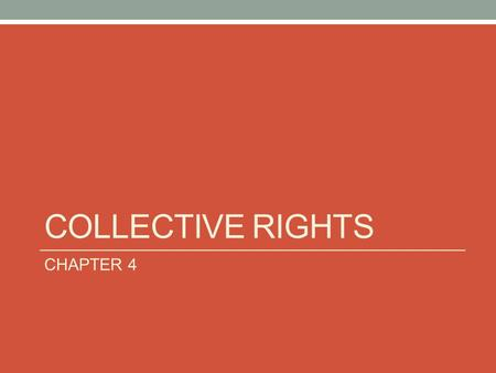 COLLECTIVE RIGHTS CHAPTER 4.