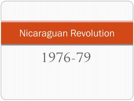 1976-79 Nicaraguan Revolution. Background to the Revolution US Marine Influence 1909-1933 Augusto Calderon Sandino The Guardia and Collapse of Democratic.