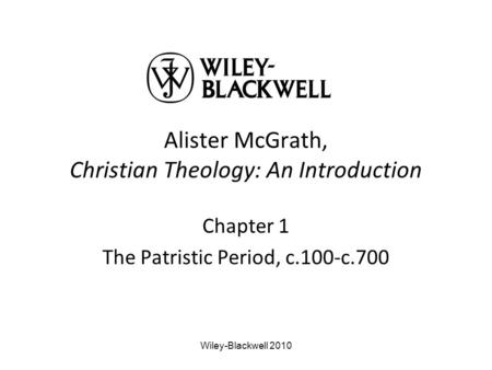 Alister McGrath, Christian Theology: An Introduction Chapter 1 The Patristic Period, c.100-c.700 Wiley-Blackwell 2010.