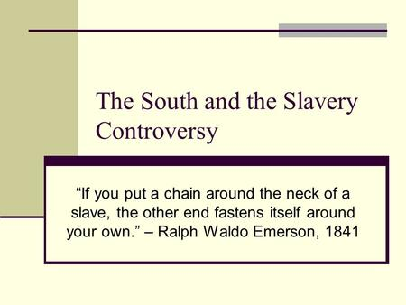 The South Amp The Slavery Controversy