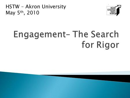 Engagement– The Search for Rigor