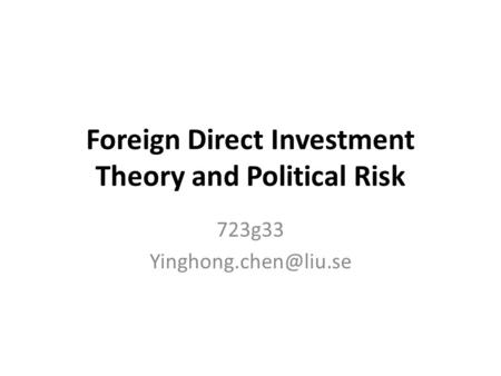 Foreign Direct Investment Theory and Political Risk 723g33