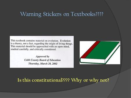 Warning Stickers on Textbooks???? Is this constitutional???? Why or why not?