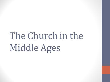 The Church in the Middle Ages. Dark Ages Documentary H 2.1-1 – How were East and West different? West – Rural, less education, resources, many barbarian.