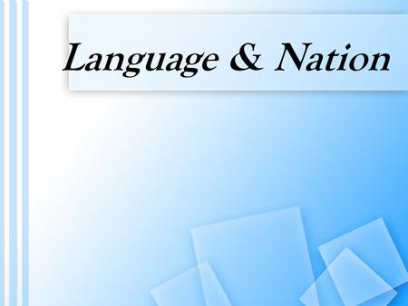 Language & Nation. Countries contain linguistic minorities –Where linguistic minorities are large they are more influential –Where linguistic minorities.