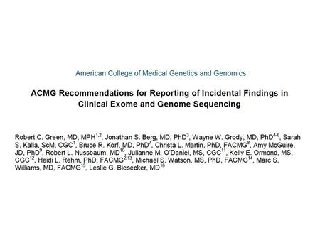 ACMG Recommendation: All laboratories conducting clinical sequencing should seek and report expected pathogenic mutations for a short list of carefully.