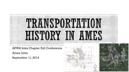 APWA Iowa Chapter Fall Conference Ames, Iowa September 11, 2014.