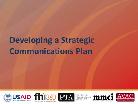 Developing a Strategic Communications Plan. Overview This session will cover how to: Outline team functions and chain of command Identify key stakeholders.