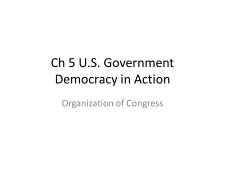 Ch 5 U.S. Government Democracy in Action