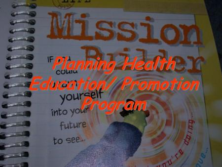 Planning Health Education/ Promotion Program. Planning Health Education/ Promotion program 1- Sensitization a process by which people are made aware of.