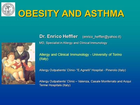 OBESITY AND ASTHMA Dr. Enrico Heffler MD, Specialist in Allergy and Clinical Immunology Allergy and Clinical Immunology - University.