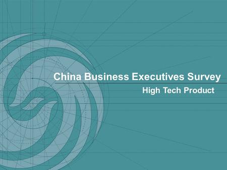 China Business Executives Survey High Tech Product.