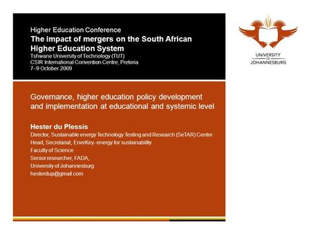 Higher Education Conference The impact <strong>of</strong> mergers on the South African Higher Education System Tshwane University <strong>of</strong> Technology (TUT) CSIR International.