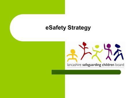 ESafety Strategy. The six priorities Raise awareness and understanding of eSafety issues amongst children and young people Raise awareness and understanding.