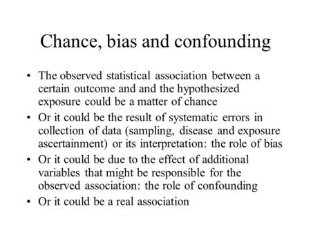 Chance, bias and confounding