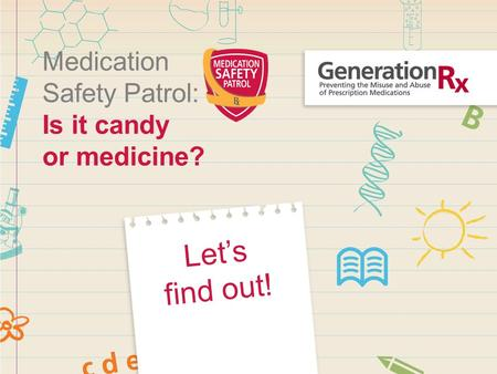 Medication Safety Patrol: Is it candy or medicine? Let's find out!