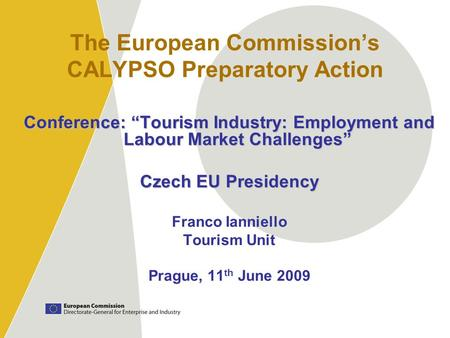 "The European Commission's CALYPSO Preparatory Action Conference: ""Tourism Industry: Employment and Labour Market Challenges"" Czech EU Presidency Franco."