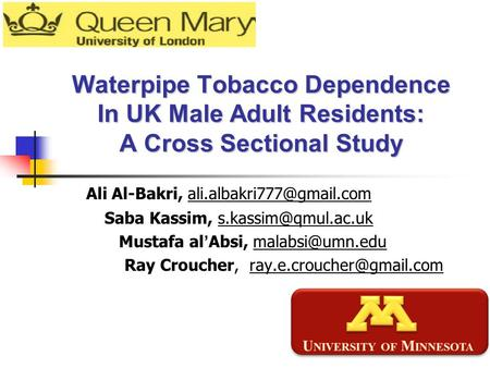 Waterpipe Tobacco Dependence In UK Male Adult Residents: A Cross Sectional Study Ali Al-Bakri, Saba Kassim,