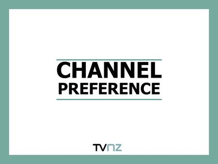 CHANNEL PREFERENCE. CHANNEL PREFERENCE AND VIEWING FOR 18-39 YEAR-OLDS TV2 is a clear favourite amongst 18-39 year olds in both channel share and as the.