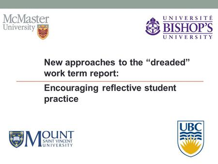 "New approaches to the ""dreaded"" work term report: Encouraging reflective student practice."