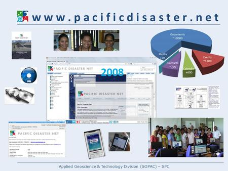 Applied Geoscience & Technology Division (SOPAC) – SPC w w w. p a c i f i c d i s a s t e r. n e t 2008.