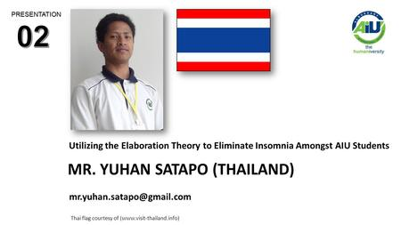 Thai flag courtesy of (www.visit-thailand.info) Utilizing the Elaboration Theory to Eliminate Insomnia Amongst AIU Students PRESENTATION.