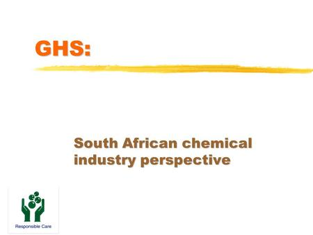GHS: South African chemical industry perspective.