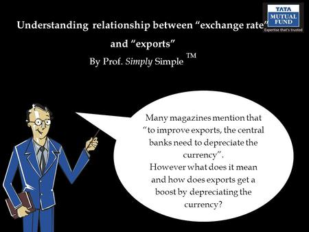 "Understanding relationship between ""exchange rate"" and ""exports"" By Prof. Simply Simple TM Many magazines mention that ""to improve exports, the central."