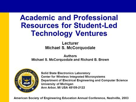 Lecturer Michael S. McCorquodale Authors Michael S. McCorquodale and Richard B. Brown Academic and Professional Resources for Student-Led Technology Ventures.