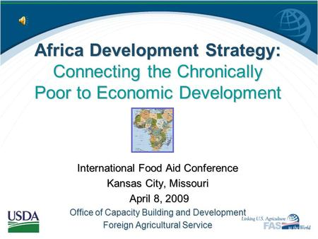 Africa Development Strategy: Connecting the Chronically Poor to Economic Development International Food Aid Conference Kansas City, Missouri April 8,