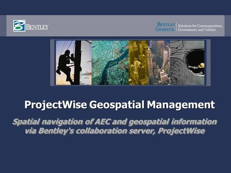 ProjectWise Geospatial Management