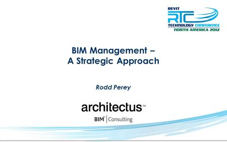BIM Management – A Strategic Approach Rodd Perey.