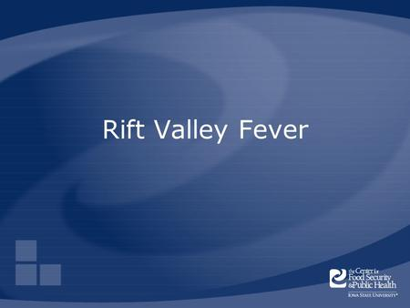 Rift Valley Fever. Center for Food Security and Public Health Iowa State University 2006 Overview Cause History Distribution Transmission Disease in humans.