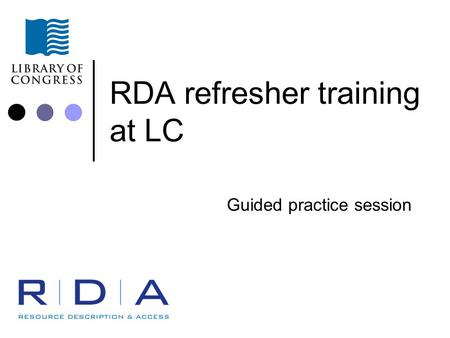 RDA refresher training at LC Guided practice session.