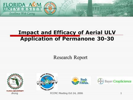 ZhongFCCMC Meeting Oct 24, 20061 Impact and Efficacy of Aerial ULV Application of Permanone 30-30 Research Report.