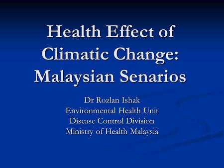 Health Effect of Climatic Change: Malaysian Senarios