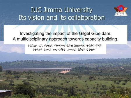 1 October 2008The IUC Pre Partner Programme IUC Jimma University Its vision and its collaboration.