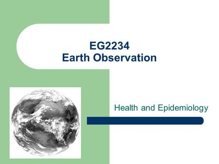 EG2234 Earth Observation Health and Epidemiology.