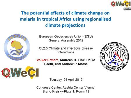 The potential effects of climate change on malaria in tropical Africa using regionalised climate projections European Geosciences Union (EGU) General Assembly.