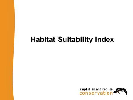 Habitat Suitability Index. Evaluates (pond) habitat quality 10 suitability indices, all of which are factors known to affect great crested newts Combined.