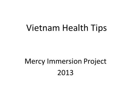 Vietnam Health Tips Mercy Immersion Project 2013.