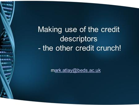 Making use of the credit descriptors - the other credit crunch!