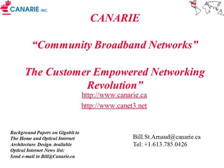 "CANARIE ""Community Broadband Networks"" The Customer Empowered Networking Revolution""   Background Papers on Gigabit."