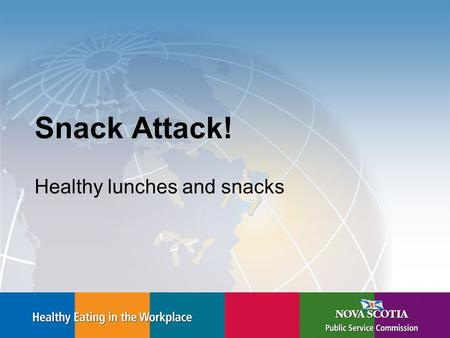 Snack Attack! Healthy lunches and snacks. The Top 10 Tips for Lunch 1.Make it simple. –Set aside a place in the fridge for lunch items. –Set aside a drawer.