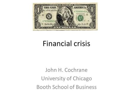 John H. Cochrane University of Chicago Booth School of Business