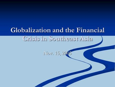 Globalization and the Financial Crisis <strong>in</strong> Southeast Asia