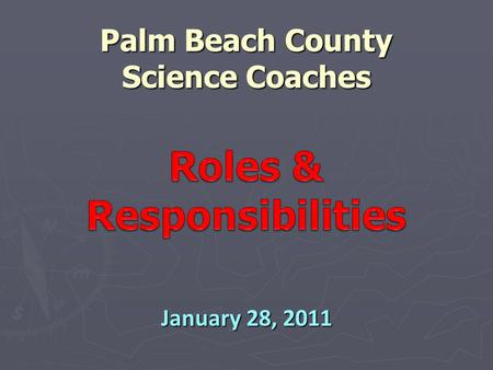 January 28, 2011 Palm Beach County Science Coaches.