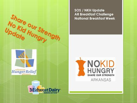 Share our Strength No Kid Hungry Update SOS / NKH Update AR Breakfast Challenge National Breakfast Week.