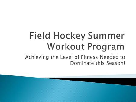 Achieving the Level of Fitness Needed to Dominate this Season!